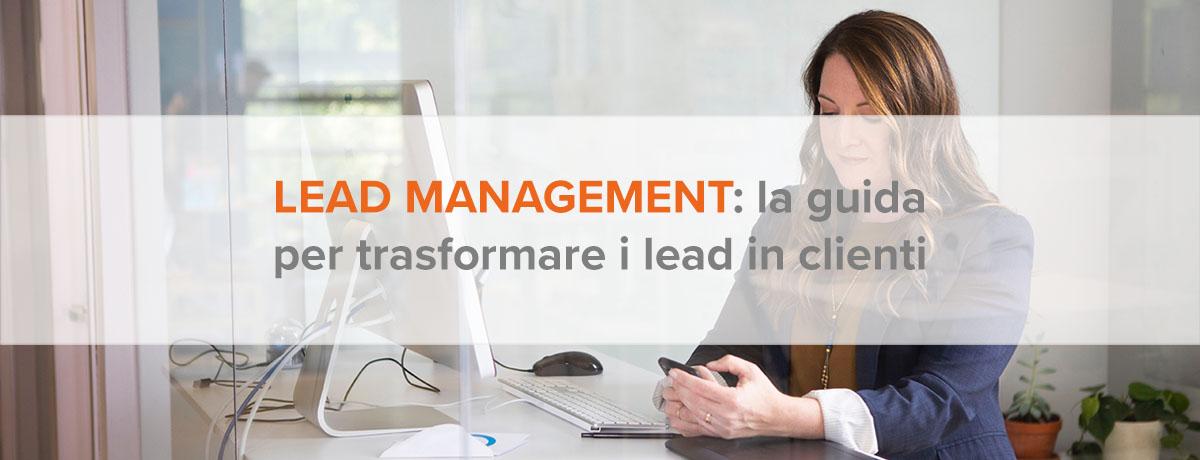 Lead management: la guida completa per trasformare lead in clienti
