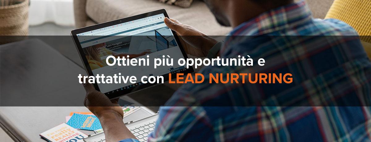 Ottieni più opportunità e trattative con il lead nurturing
