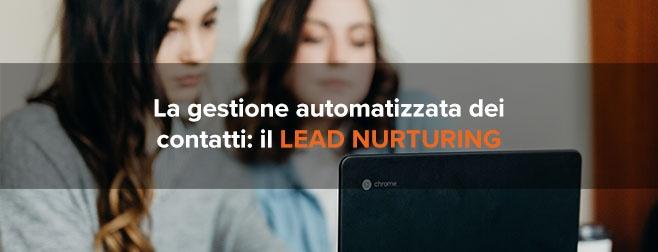 La gestione automatizzata dei contatti: il lead nurturing