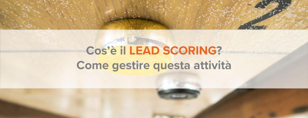 Cos'è il lead scoring? Come progettare un sistema infallibile