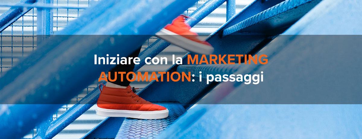Come iniziare con la marketing automation? I passaggi da seguire