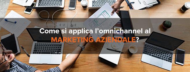 Come si applica la strategia omnichannel al marketing aziendale?