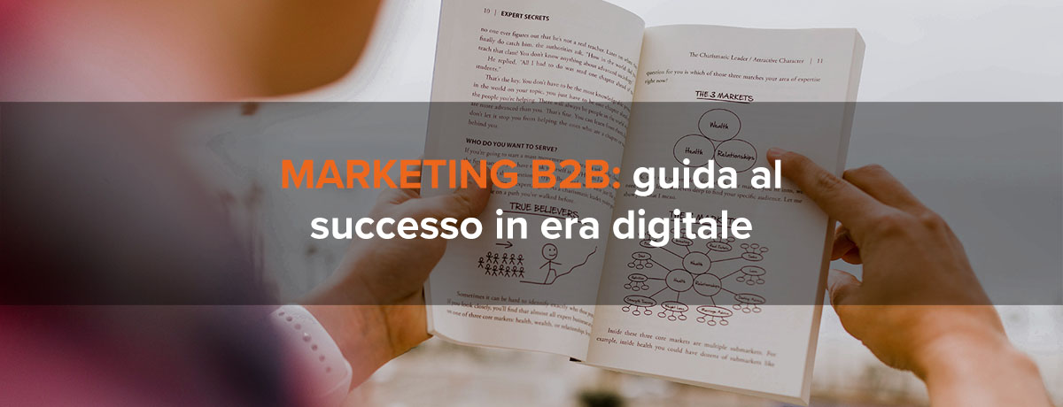 Marketing b2b: guida completa al successo in era digitale