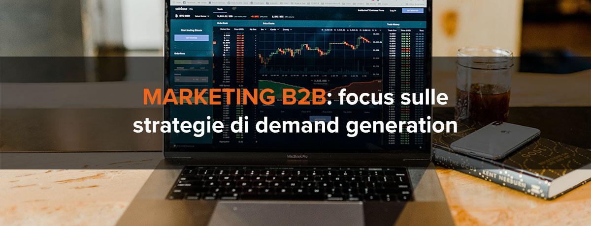 Marketing b2b: focus sulle strategie di demand generation