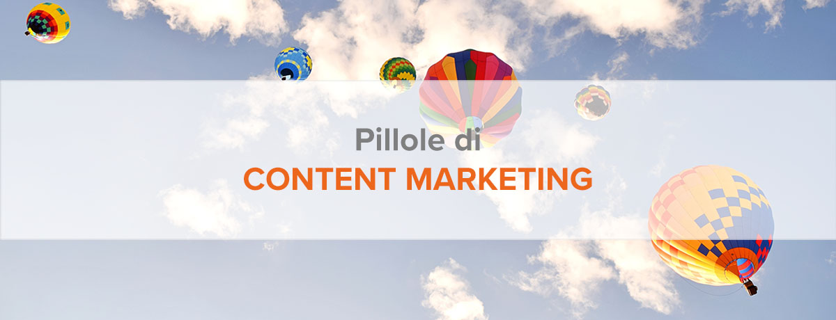 Pillole di content marketing: valorizza il funnel di conversione