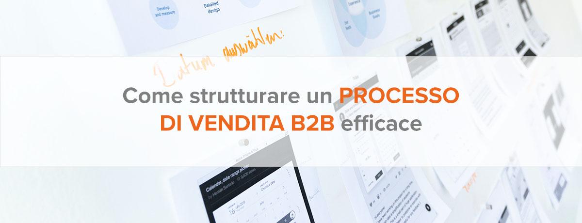 Come strutturare un processo di vendita b2b efficace