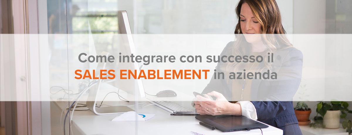 Come implementare con successo il sales enablement in azienda