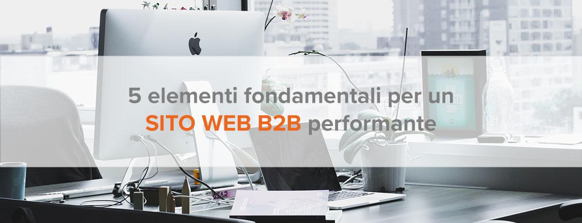 I 5 pilastri fondamentali di un sito web b2b performante