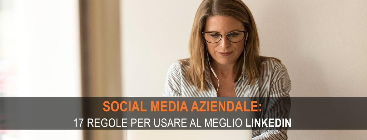 Social media aziendale: 17 regole per usare al meglio LinkedIn
