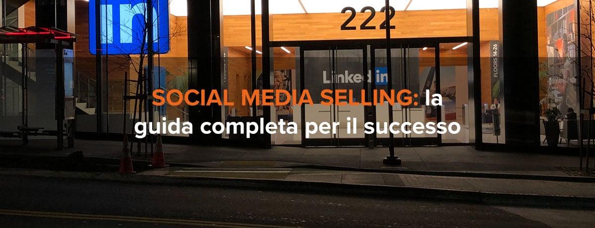 Social media selling: la guida completa per il successo