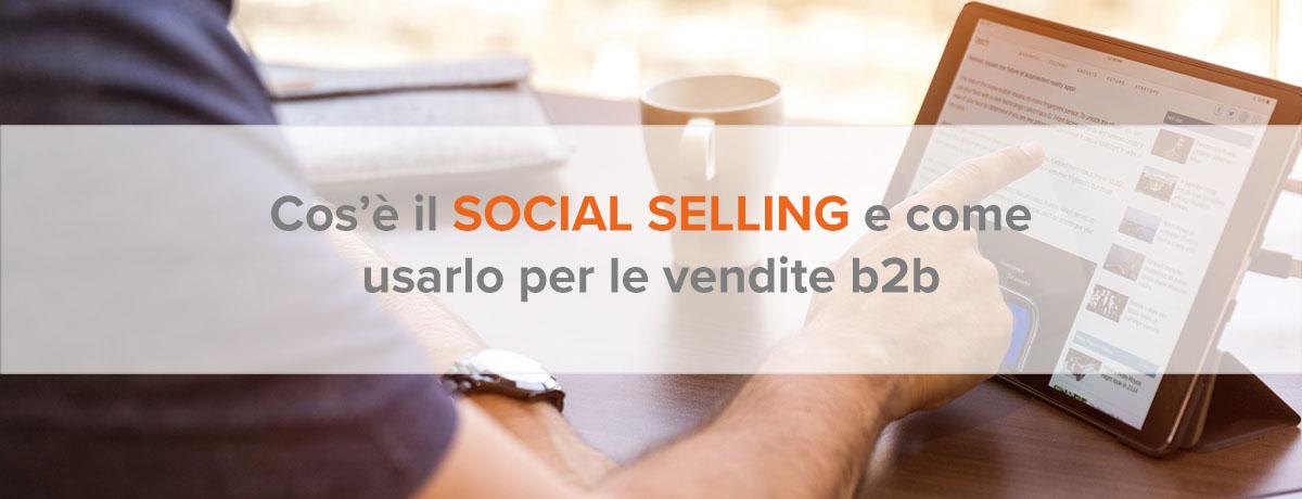 Cos'è il social selling e come usarlo per aumentare le vendite b2b