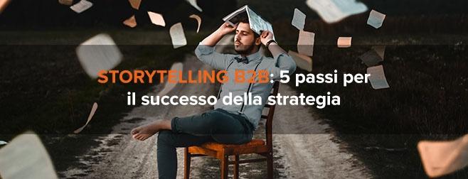 Storytelling b2b: 5 passi per il successo