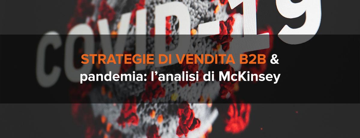 Strategie di vendita b2b durante e post-pandemia: l'analisi McKinsey