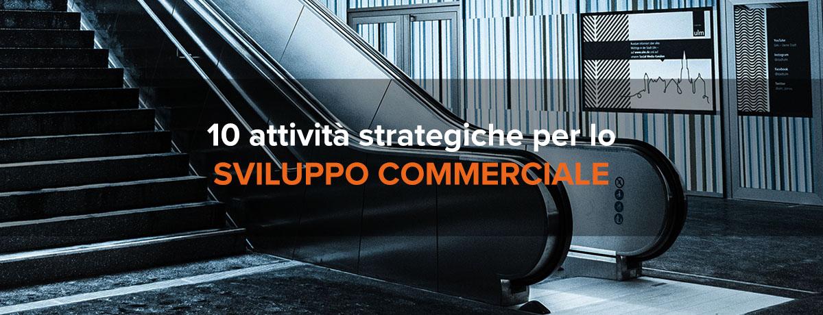 10 attività strategiche per lo sviluppo commerciale dell'azienda
