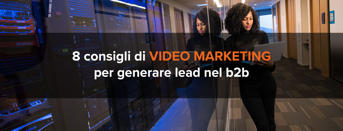 8 consigli di video marketing per generare lead nel b2b