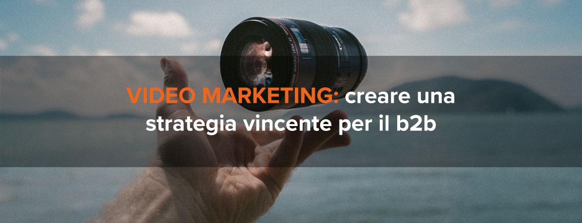 Video marketing: come sviluppare una strategia vincente per il B2B