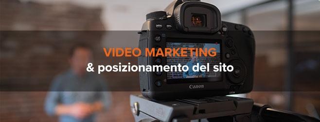 Video marketing e posizionamento del sito: quale legame?
