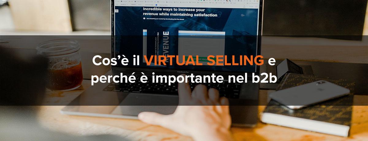 Cos'è il virtual selling e perché è importante nel b2b