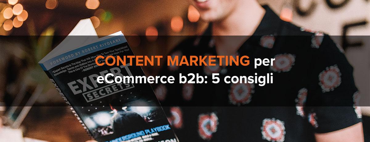 5 suggerimenti di content marketing per gli eCommerce b2b