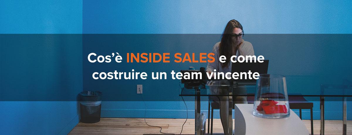 Cos'è l'inside sales e come costruire un team vincente