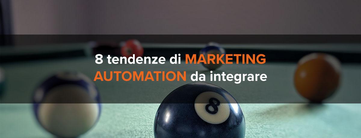 8 tendenze di marketing automation da integrare nelle strategie